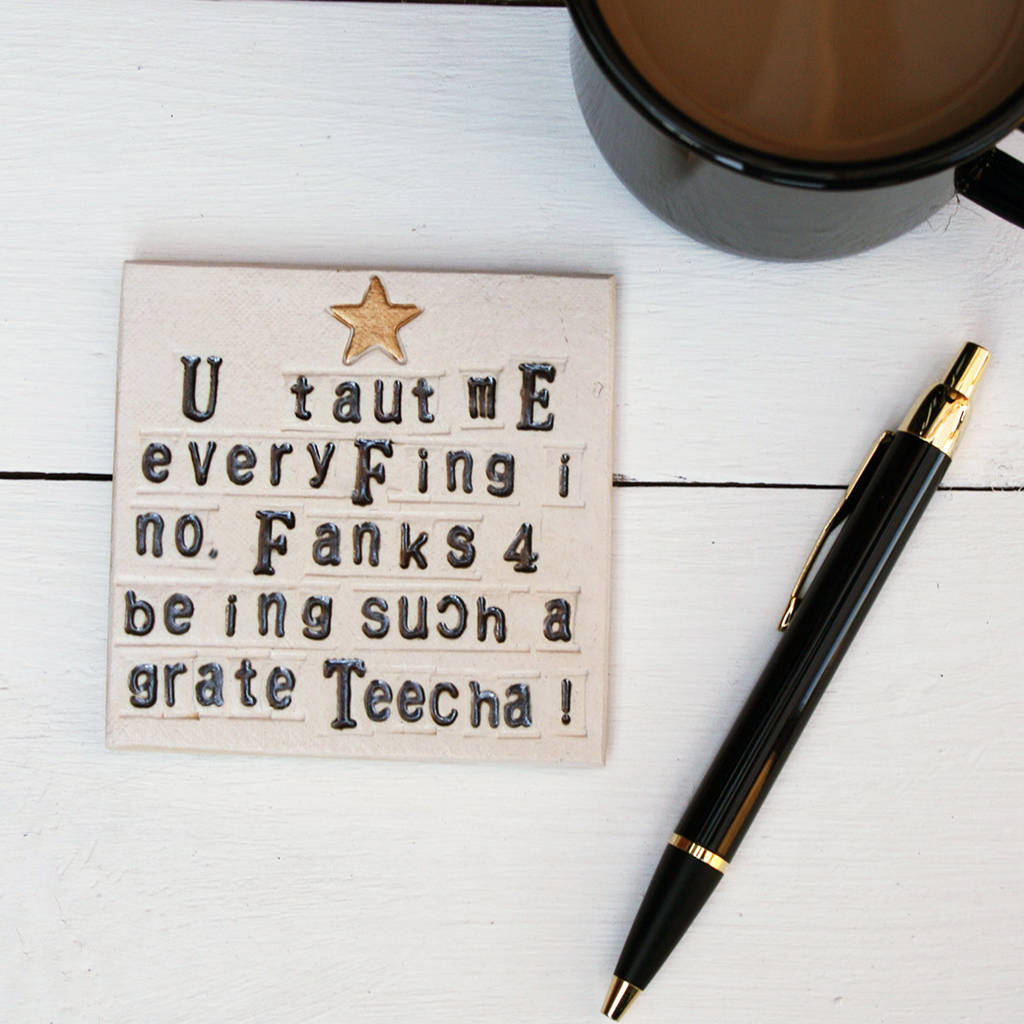 You Taught Me Everything I Know Teacher Ceramic Coaster