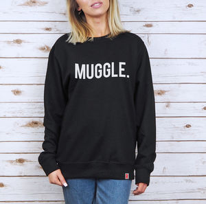 'Muggle' Unisex Sweatshirt - slogan fashion