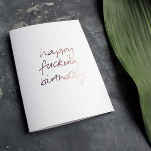 'Happy Fucking Birthday' Rose Gold Foil Birthday Card