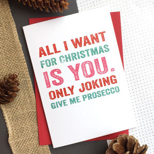 All I Want For Christmas Is Prosecco Typographic Card - cards & wrap