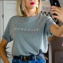 Hungover Slogan Organic T-Shirt For Women By Rock On Ruby