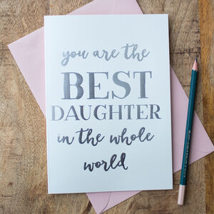 Foil 'Best Daughter In The Whole World' Card