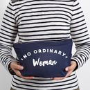 No Ordinary Woman Make Up Bag
