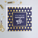 'Favourite Wife' Gold Foil Valentine's Card