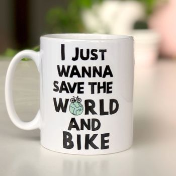 'Save The World And Bike' Bike Mug