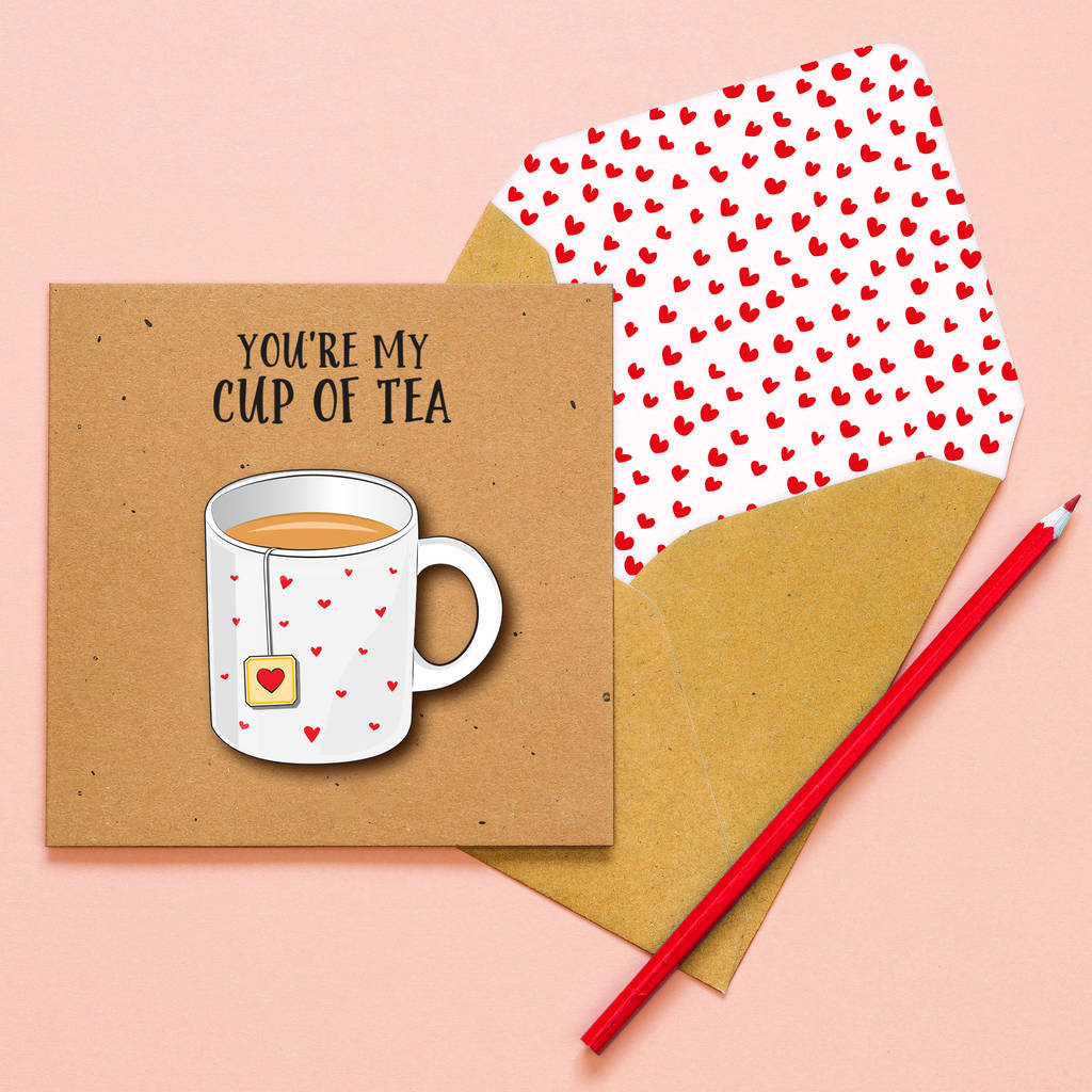 You're My Cup Of Tea Personalised Greeting Card