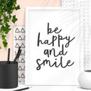 'Be Happy And Smile' Black White Typography Print