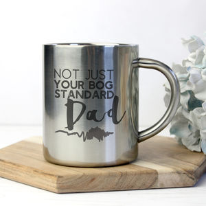 'Not Your Bog Standard Dad' Silver Mug For Him - tableware