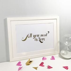 Gold Foil All You Need Is Love Valentines Print