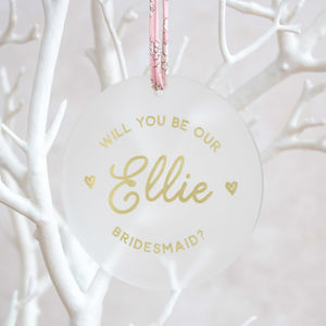 Will You Be My Bridesmaid Proposal Keepsake - hanging decorations