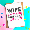 Happy Birthday Wife Hot Personalised Birthday Card