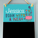 Begin With A Dream Personalised Chalkboard