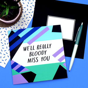 We'll Really Bloody Miss You - retirement cards