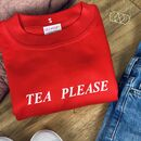 Tea Please Sweatshirt