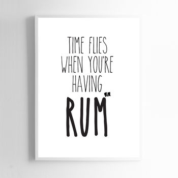 Time Flies When Your Having Rum Print Sign