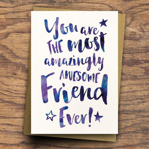 'The Most Amazingly Awesome Friend' Greeting Card - shop by category