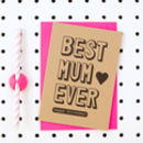 Best Mum Ever Happy Birthday' Mum Birthday Card
