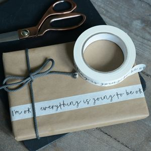 Everything's Going To Be Ok Message Tape - decorative tape & washi tape