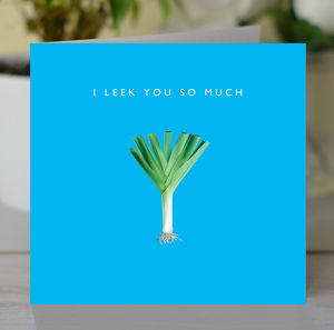 'I Leek You So Much' Card