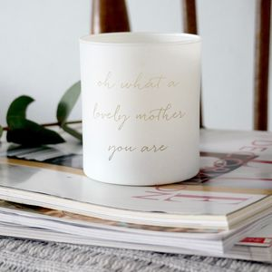 'Oh What A Lovely Mother You Are' Scented Candle - best mother's day gifts
