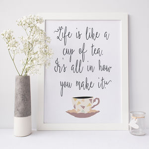'Life Is Like A Cup Of Tea' Typography Print