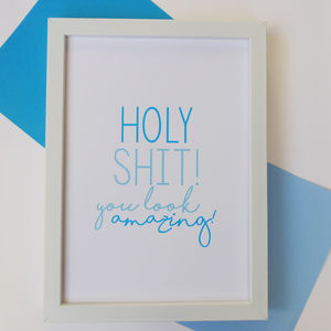 'Holy Shit You Look Amazing' Typography Print - posters & prints