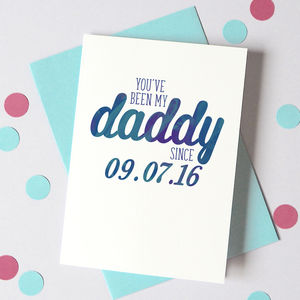 Personalised 'You've Been My Daddy/Mummy Since…' Card