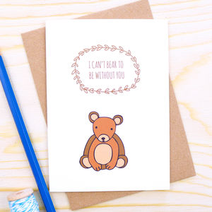 'I Can't Bear To Be Without You' Card