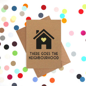 'There Goes The Neighbourhood' Funny New Home Card - funny cards