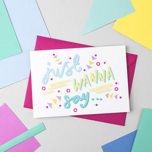 'Just Wanna Say' Card