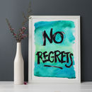 'No Regrets' Watercolour Print