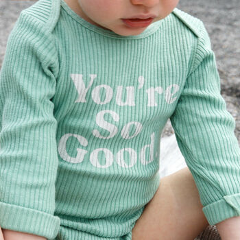 'You're So Good' Unisex Babygrow