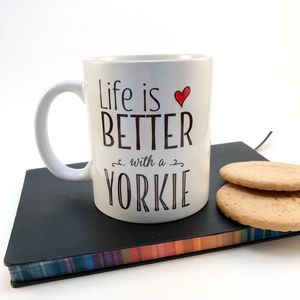 'Life Is Better With A Yorkie' Mug