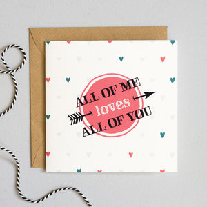 'All Of Me Loves All Of You' Card