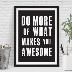 'Do More Of What Makes You Awesome' Typography Print
