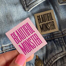'Beautiful Monster' Enamel Pin