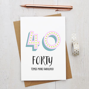 40th Birthday Card - special age birthday cards