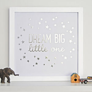 Dream Big Little One Foil Print