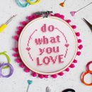 Do What You Love Cross Stitch Craft Kit