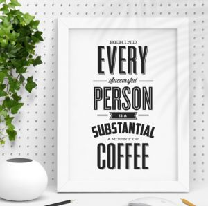 'A Substantial Amount Of Coffee' Typography Print