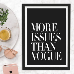 'More Issues Than Vogue' Fashion Typography Print - posters & prints