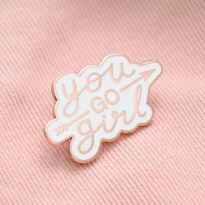 'You Go Girl' Enamel Pin - stocking fillers