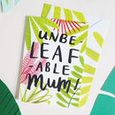 Unbelefable Mum Plant Mothers Day Card Birthday
