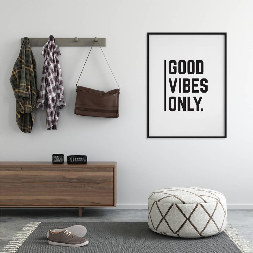 'Good Vibes Only' Monochrome Typographic Print