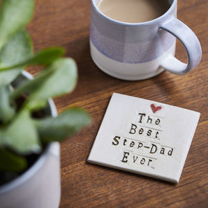 The Best Step Dad Ever Ceramic Coaster - gifts for fathers