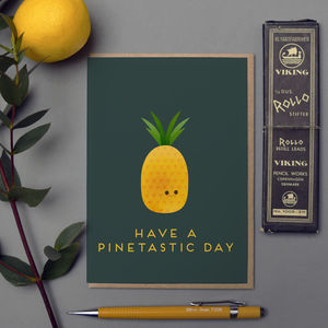 'Have A Pinetastic Day' Card - general birthday cards