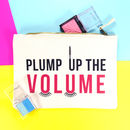 Plump Up The Volume Make Up Bag