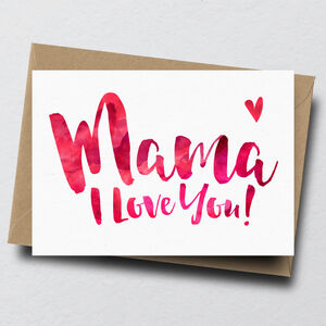 'Mama I Love You' Greeting Card