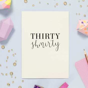 Thirty Shmirty 30th Birthday Card