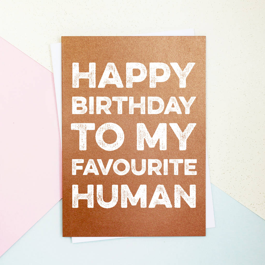 happy birthday favourite human card by parkins interiors – Stalker Valentine Card